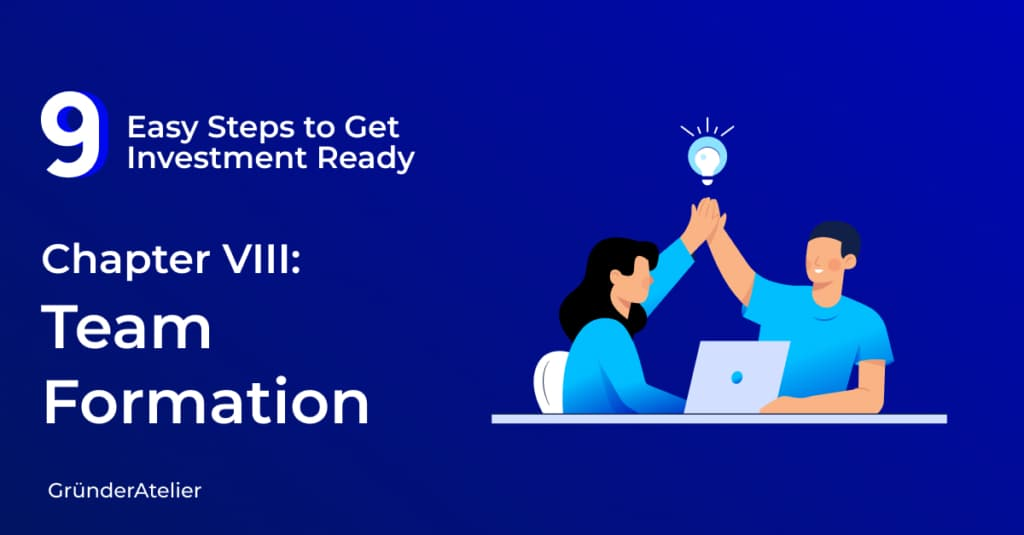 9 steps to get investment-ready: 8, team formation