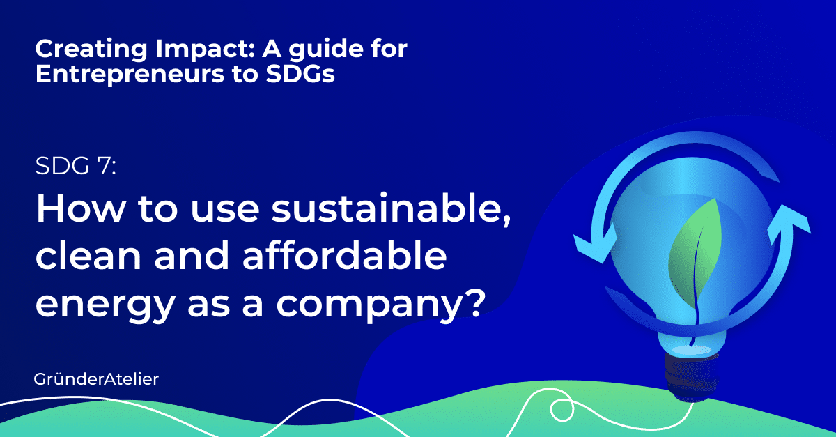 How to use sustainable, clean and affordable energy as a company?